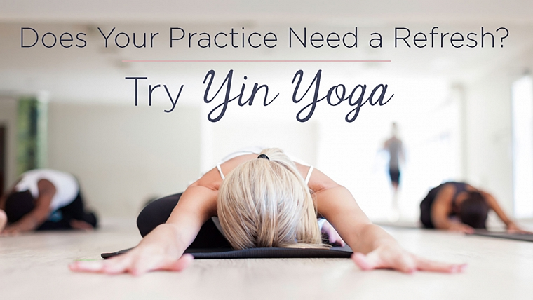 Try Yin Yoga