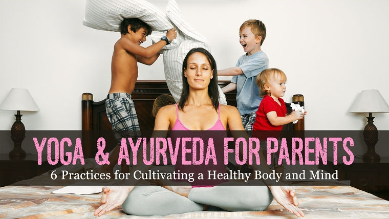 Yoga and Ayurveda for Parents